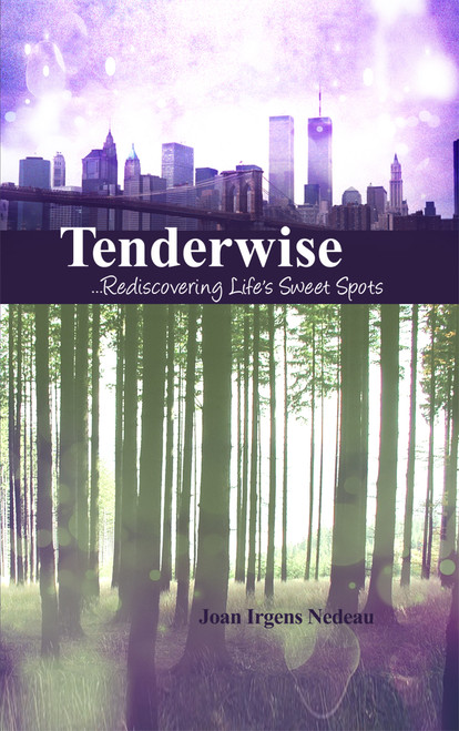 Tenderwise: ...Rediscovering Life's Sweet Spots