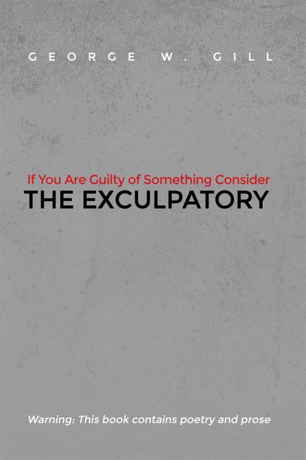 If You Are Guilty of Something Consider: The Exculpatory