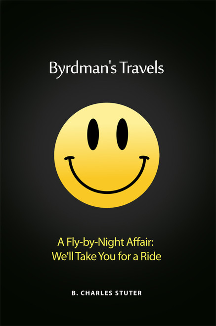 Byrdman's Travels: A Fly-by-Night Affair:  We'll Take You for a Ride