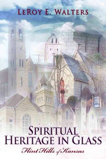 Spiritual Heritage in Glass: Flint Hills of Kansas