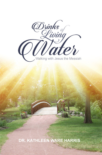 Drinks of Living Water: Walking with Jesus the Messiah