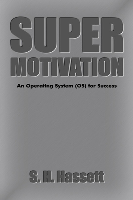 Super Motivation: An Operating System (OS) for Success
