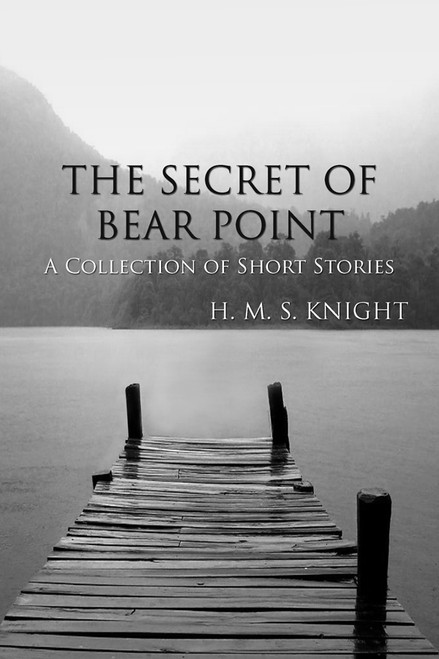 The Secret of Bear Point: A Collection of Short Stories