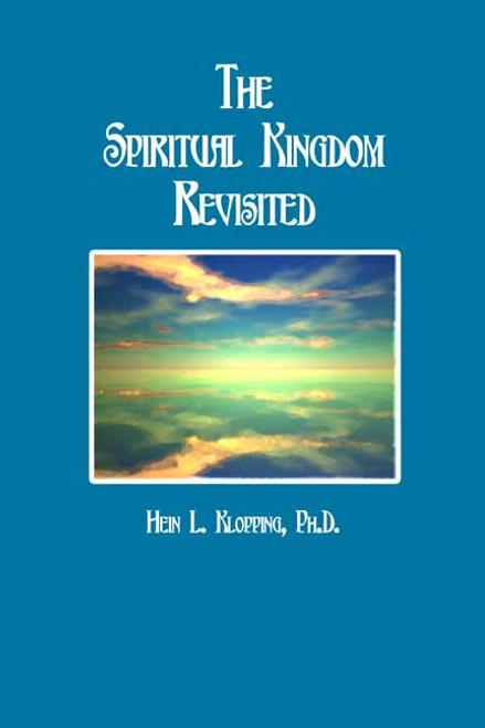 THE SPIRITUAL KINGDOM REVISITED