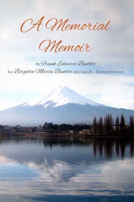 A Memorial Memoir by Frank Edward Beutler for Birgitta Marta Beutler (deceased) – Remembrances