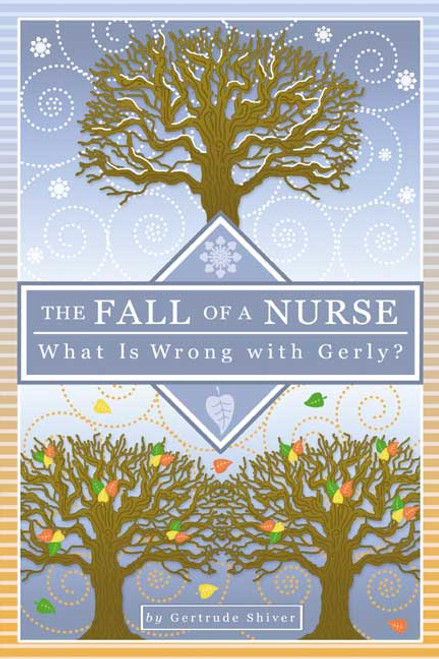 The Fall of a Nurse: What Is Wrong with Gerly?