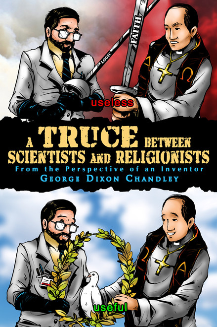 A Truce between Scientists and Religionists: From the Perspective of an Inventor