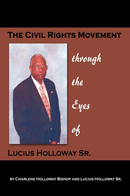 The Civil Rights Movement through the Eyes of Lucius Holloway Sr.