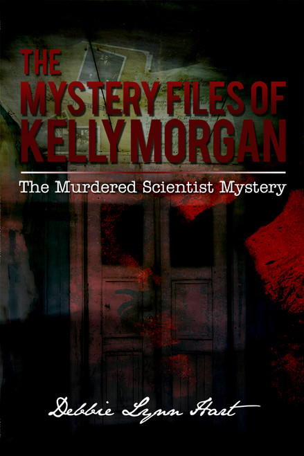 The Mystery Files of Kelly Morgan: The Murdered Scientist Mystery