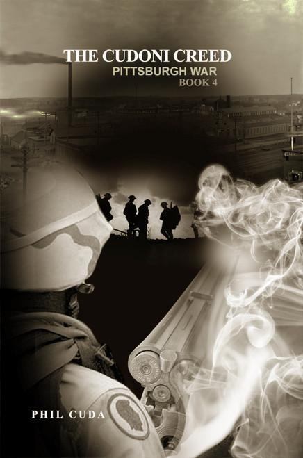 The Cudoni Creed: Pittsburgh War - Book 4