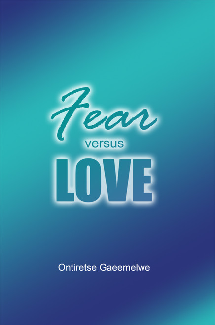 Fear versus Love