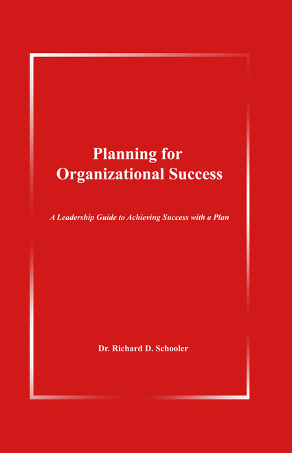 Planning for Organizational Success: A Leadership Guide to Achieving Success with a Plan