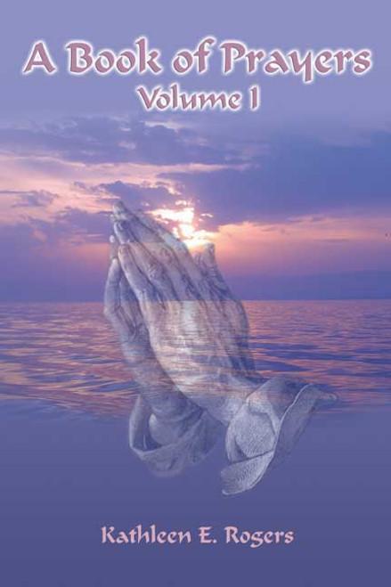 A Book of Prayers: Volume I