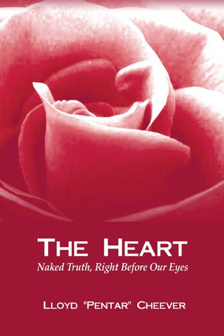 The Heart: Naked Truth, Right Before Our Eyes