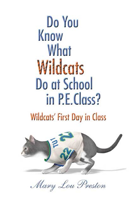 Do You Know What Wildcats Do at School in P.E. Class?: Wildcats' First Day in Class