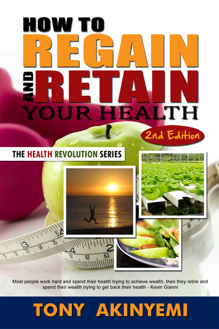How to Regain and Retain Your Health 2nd Edition