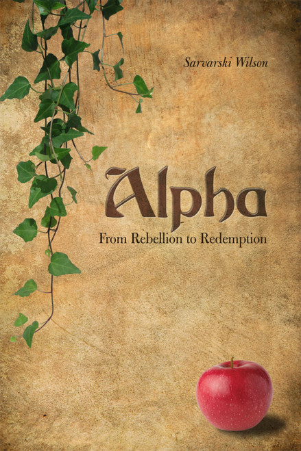 Alpha: From Rebellion to Redemption