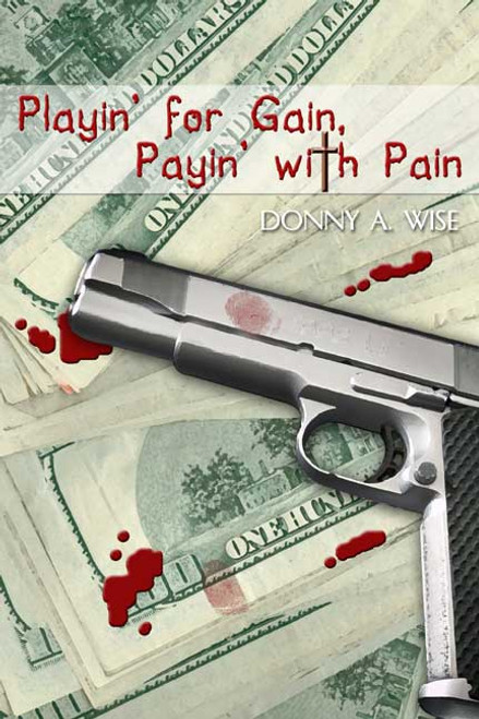 Playin' for Gain, Payin' with Pain