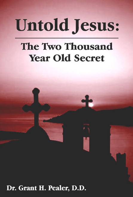 Untold Jesus: The Two Thousand Year Old Secret