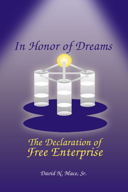 In Honor of Dreams The Declaration of Free Enterprise