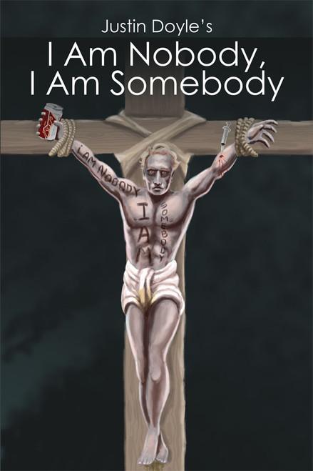 """Justin Doyle's """"I Am Nobody, I Am Somebody"""""""
