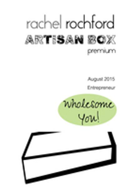 Rachel Rochford Artisan Box Premium - Entrepreneur August 2015 Wholesome You!