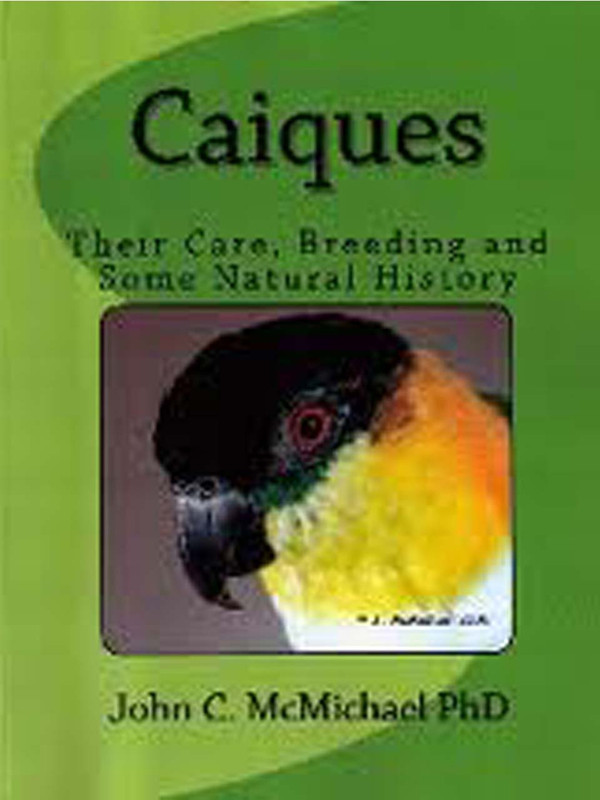 Cover of the book: Caiques: Their Care, Breeding and Some Natural History