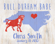 BULL DURHAM BABE/DUDE (add your child's name and birth date to this attractive map of North Carolina and Durham marked with a red heart)