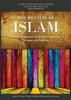 The Meaning of Islam (A Brief Explanation of the Most Important Principles & Teachings) By Abu Iyaad Amjad Rafiq