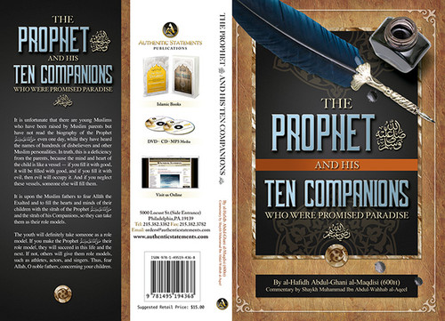 The Prophet and His Ten Companions (Who Were Promised Paradise) by al Hafiz Abdul Ghani al-Maqdisi(600.AH)