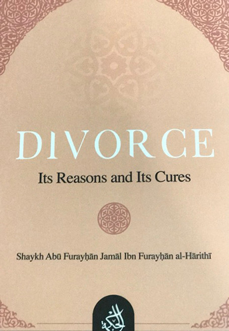 Divorce : Its Reasons And Its Cures By Shaykh Jamal Al-Hārithī