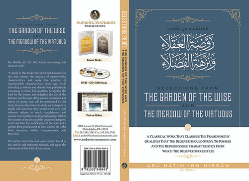 Selections From The Garden Of The Wise And The Meadow Of The Virtuous By Abu Hatim Ibn Hibban(D 345 A.H.)