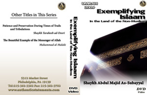 Exemplifying Islam in the land of the Non-Muslims by Shaykh Abdul Majid as-Subayyal[Umrah 2009]