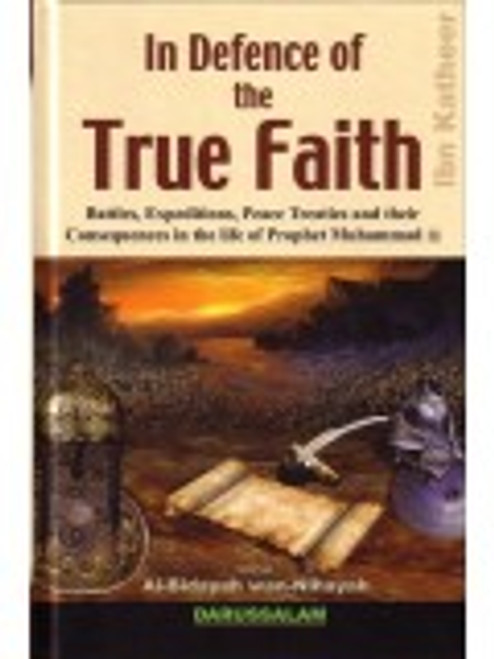 In Defence Of The True Faith By Ibn Kathir (From The Book Al-Bidayah Wan Nihayah)