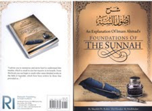 An Explanation Of Imam Ahmad's Foundations Of The Sunnah By Shaykh Rabee'al-Madkhalee