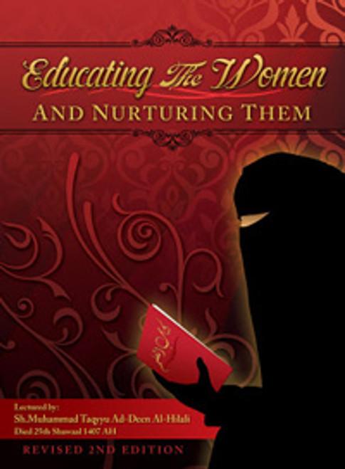 Educating The Women & Nurturing Them By Shaykh Muhammad Taqyyu-deen Al-Hilali(Rahimahullah)