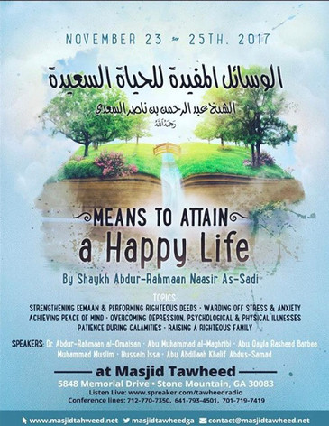 "Masjid Tawheed(Stone Mountain, Ga.) Presents ""Means To Attain A Happy Life"" Nov.23rd to 25th 2017"