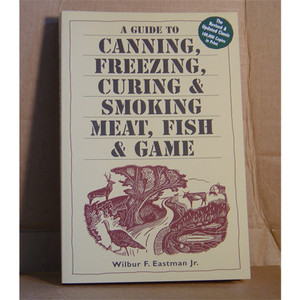 CANNING, FREEZING, CURING  & SMOKING MEAT FISH & GAME