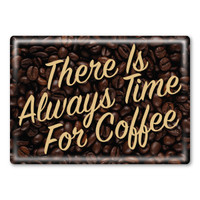 There Is Always Time For Coffee Rectangle Button