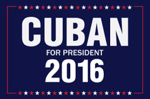 Vote Cuban For President 2016 Presidential Election Blue Poster - 12x18