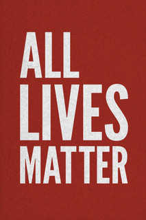 All Lives Matter Red With White Motivational Inspirational Racial Harmony Equality Poster - 12x18