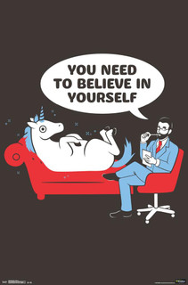 Unicorn Therapist You Need To Believe In Yourself SnorgTees Funny Poster 22x34