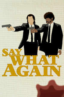 Say What Again Minimalist Movie Poster 12x18