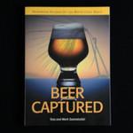Beer Captured - by Tess & Mark Szamatulski