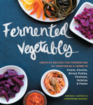 Fermented Vegetables - by Kirsten K. Shockey & Christopher Shockey