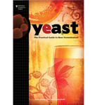Yeast: The Practical Guide to Beer Fermentation by Chris White and Jamil Zainasheff