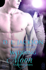 PREORDER NOW! Wedding Moon (Black Hills Wolves #52)
