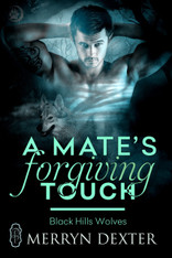 PRE-ORDER NOW! A Mate's Forgiving Touch (Black Hills Wolves #57)