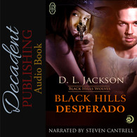 Black Hills Desperado Audio Book