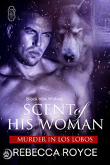 Scent of His Woman (Black Hills Wolves #39)